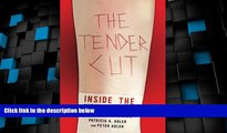 Big Deals  The Tender Cut: Inside the Hidden World of Self-Injury  Free Full Read Most Wanted