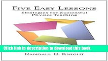 [Popular] Five Easy Lessons: Strategies for Successful Physics Teaching Paperback Free