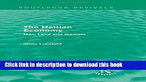 Books The Haitian Economy (Routledge Revivals): Man, Land and Markets Full Online