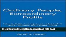 Books Ordinary People, Extraordinary Profits: How to Make a Living as an Independent Stock,