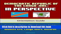 [Download] Democratic Republic of the Congo (DRC) in Perspective - Orientation Guide: Geography,