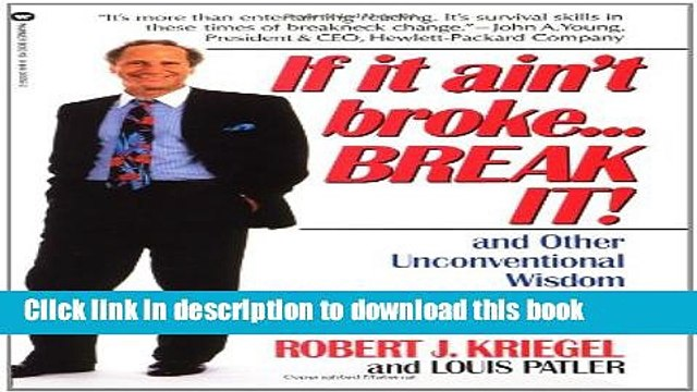 [Popular] If it Ain t Broke...Break It!: And Other Unconventional Wisdom for a Changing Business