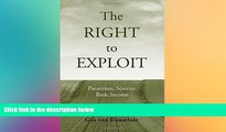 Free [PDF] Downlaod  The Right to Exploit: Parasitism, Scarcity, and Basic Income READ ONLINE