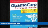 READ book  ObamaCare Survival Guide: The Affordable Care Act and What It Means for You and Your