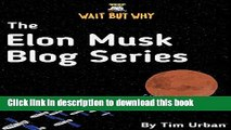 [Popular] The Elon Musk Blog Series: Wait But Why Hardcover Online