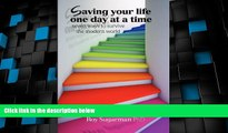 Big Deals  Saving your life one day at a time  Best Seller Books Most Wanted