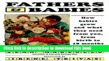 [Popular Books] Fathers and Babies: How Babies Grow and What They Need from You, from Birth to 18