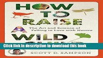 [PDF] How to Raise a Wild Child: The Art and Science of Falling in Love with Nature Free Online