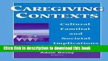 [Download] Caregiving Contexts: Cultural, Familial and Societal Implications Paperback Free