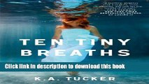 [Popular] Ten Tiny Breaths: A Novel (The Ten Tiny Breaths Series) Paperback OnlineCollection