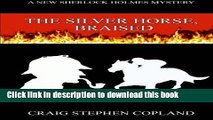 [Popular Books] The Silver Horse, Braised: A New Sherlock Holmes Mystery (New Sherlock Holmes