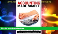 Must Have  Accounting Made Simple: Basic Accounting principles for new managers, business owners