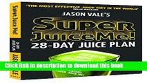 [PDF] Super Juice Me!: 28 Day Juice Plan Free Online