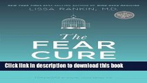 [Download] The Fear Cure: Cultivating Courage as Medicine for the Body, Mind, and Soul Kindle Online