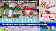 Ebook Party Style: Kids  Parties from Baby to Sweet 16 Free Online