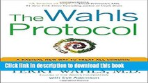 [Popular Books] The Wahls Protocol: A Radical New Way to Treat All Chronic Autoimmune Conditions