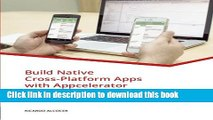 [PDF Kindle] Build Native Cross-Platform Apps with Appcelerator: A beginner s guide for Web