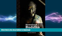 READ BOOK  Homeland of the Buddha: A guide to the Buddhist holy places of India and Nepal FULL