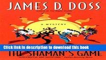 [Popular Books] The Shaman s Game (Shaman Mysteries) Full Online