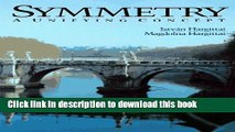 [Download] Symmetry: A Unifying Concept Hardcover Free