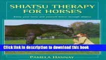 [Popular Books] Shiatsu Therapy for Horses: Know Your Horse and Yourself  Better Through Shiatsu