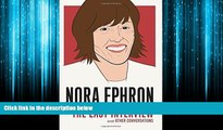 Online eBook Nora Ephron: The Last Interview: and Other Conversations (The Last Interview Series)