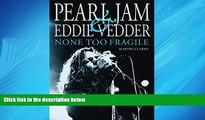 Pdf Online PEARL JAM AND EDDIE VEDDER: None Too Fragile
