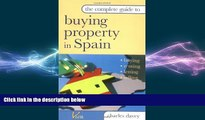 FREE PDF  The Complete Guide to Buying Property in Spain: Buying, Renting, Letting and Selling