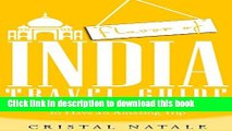 [Popular] Flavor of India Travel Guide: Everything You Need to Know About Sightseeing, Cuisine,