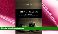 behold  Head Cases: Julia Kristeva on Philosophy and Art in Depressed Times (Columbia Themes in