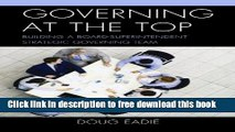 [Download] Governing at the Top: Building a Board-Superintendent Strategic Governing Team