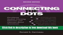 [Download] Connecting the Dots: Developing Student Learning Outcomes and Outcomes-Based Assessment
