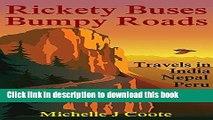 [Popular] Rickety Buses Bumpy Roads: Travels in India Nepal Peru Bolivia Hardcover Free