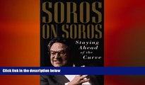 EBOOK ONLINE  Soros on Soros: Staying Ahead of the Curve  FREE BOOOK ONLINE
