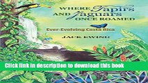 [Popular] Where Tapirs and Jaguars Once Roamed: Ever-Evolving Costa Rica Hardcover OnlineCollection