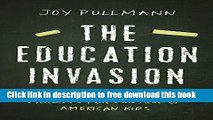 [Download] The Education Invasion: How Common Core Fights Parents for Control of American Kids