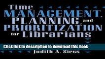 [Download] By Judith A. Siess - Time Management, Planning, And Prioritization For Librarians: 1st
