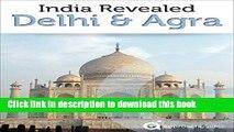 [Popular] India Revealed: Delhi, Agra, and the Taj Mahal (North India Travel Guide) Paperback Free