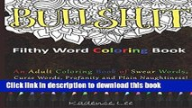 [Popular] Filthy Word Coloring Book: An Adult Coloring Book of Swear Words, Curse Words, Profanity