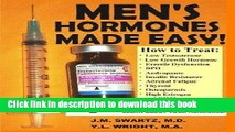 [Popular] Men s Hormones Made Easy!: How to Treat Low Testosterone, Low Growth Hormone, Erectile