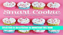 [Download] Smart Cookie: Transform Store-Bought Cookies Into Amazing Treats Paperback Online