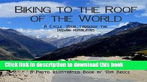 [Popular] Biking to the Roof of the World: A Cycle Tour through the Indian Himalayas (Cycling