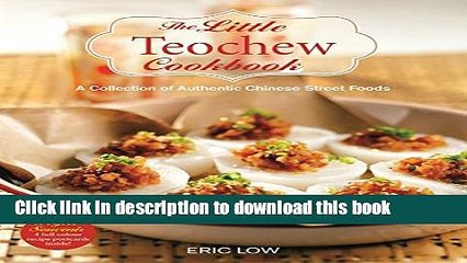 The Little Teochew Cookbook A Collection of Authentic Chinese Street Foods