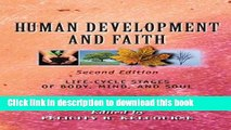 [Popular] Human Development and Faith (Second Edition): Life-Cycle Stages of Body, Mind, and Soul