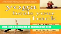 [Popular] Yoga Heals Your Back: 10-Minute Routines that End Back and Neck Pain Paperback Online