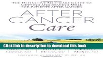 [Popular] After Cancer Care: The Definitive Self-Care Guide to Getting and Staying Well for