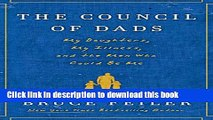 [Popular] The Council of Dads: My Daughters, My Illness, and the Men Who Could Be Me Hardcover
