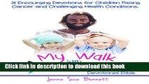 [Popular] My Walk With Jesus Devotional Bible: 31 Encouraging Devotions for Children Facing Cancer