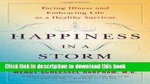 [Popular] Happiness In A Storm: Facing Illness And Embracing Life As A Healthy Survivor Hardcover