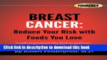 [Popular] Breast Cancer: Reduce Your Risk With Foods You Love Hardcover Online